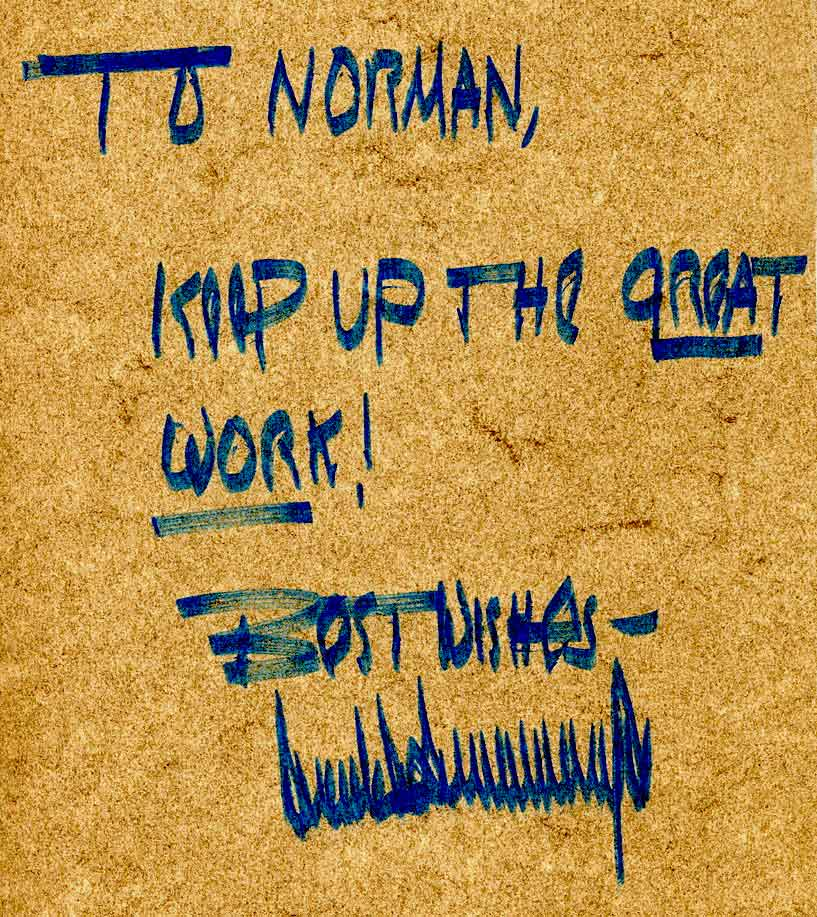 a hand written note from Donald Trump that reads 'To Norman, Keep up the Great Work! Best wishes, Donald Trump